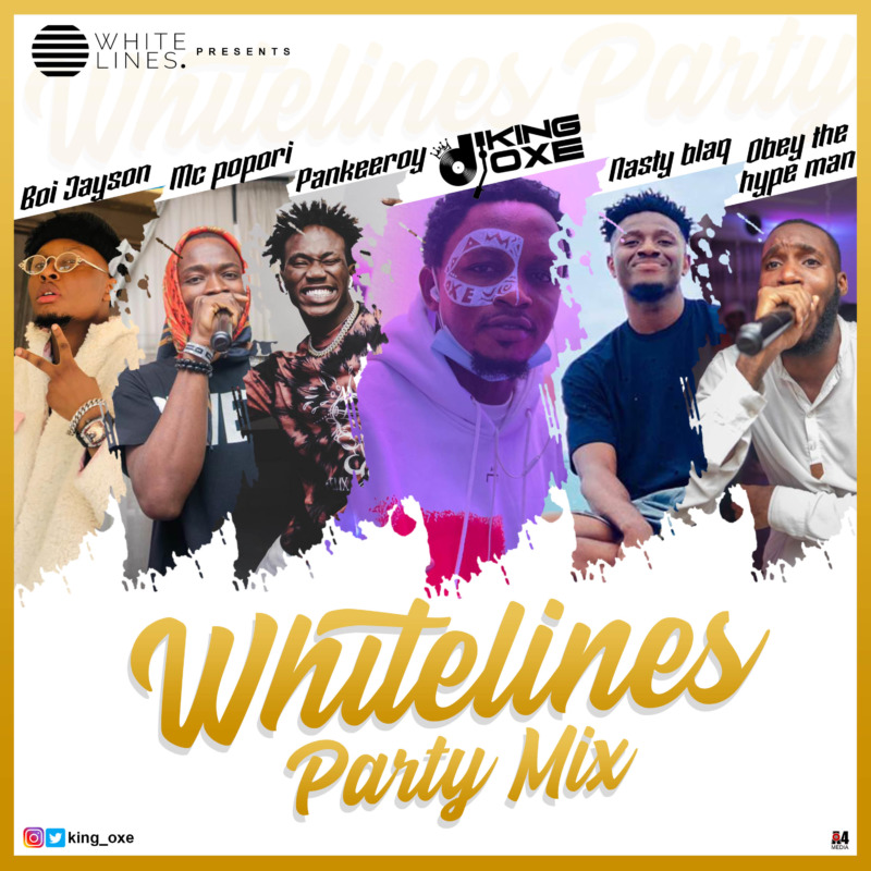 "[Mixtape] DJ King Oxe – ""Whitelines Party Mix"" 1"