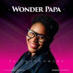 """Faith Johnmark – """"Wonder Papa"""""""