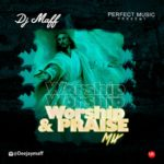 "[Mixtape] DJ Maff – ""Worship & Praise Mix"""