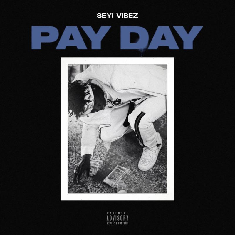 Seyi Vibez Pay Day