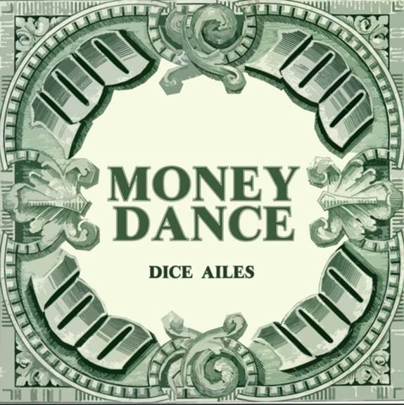 Dice Ailes Money Dance