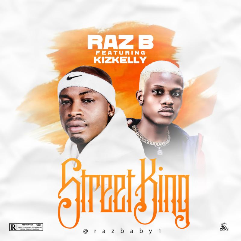 Raz B Street King Kizkelly