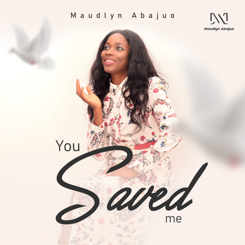 "Maudlyn Abajuo – ""You Saved Me"" 1"