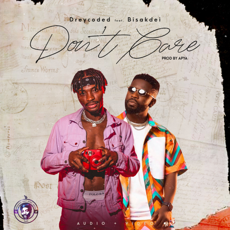 "[Audio + Video] Dreycoded – ""Don't Care"" ft. BisaKdie 1"