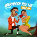 "Nelly Jay – ""Everybody Dey Lie"" (Lori Iro)"