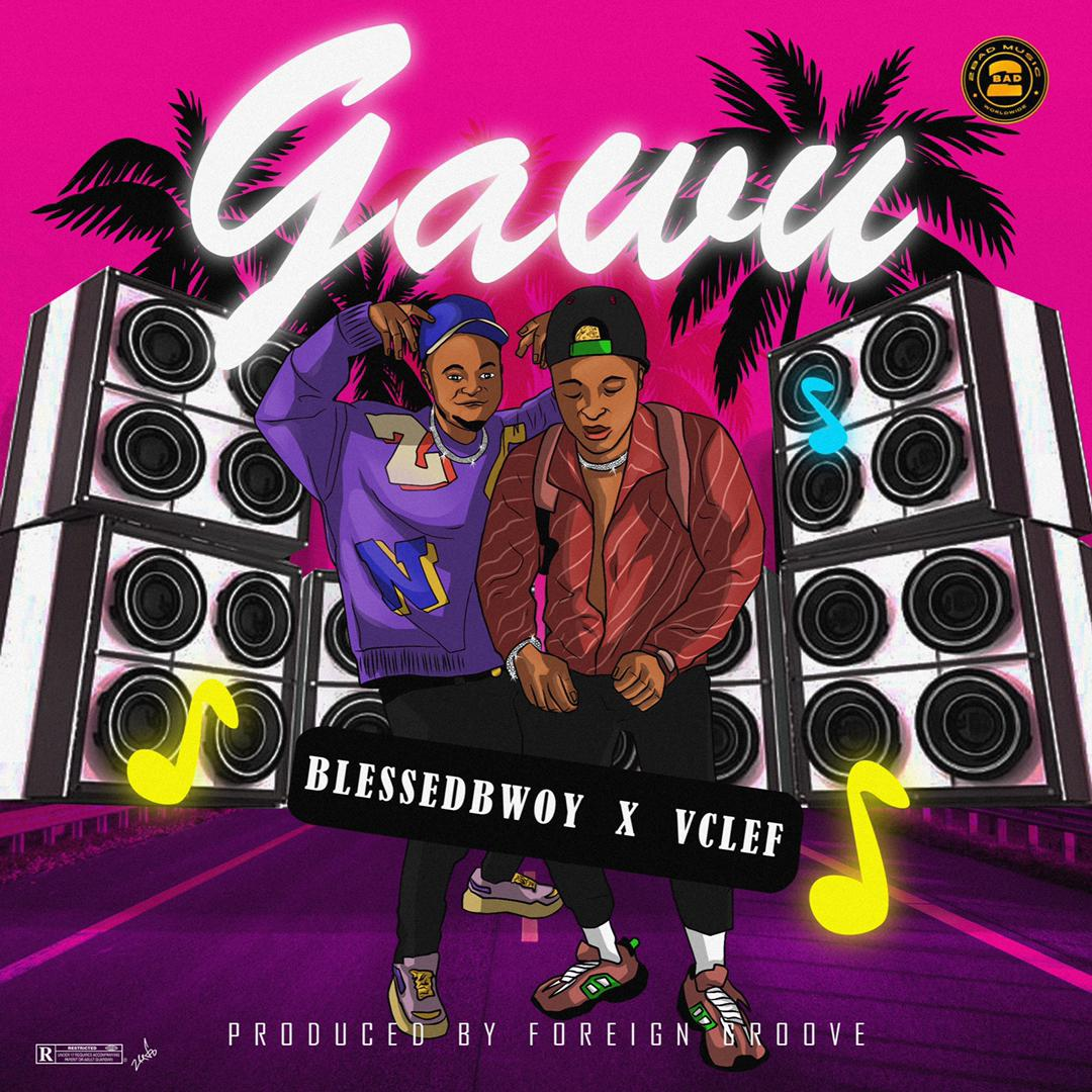 """Blessedbwoy"" x ""Vclef"" Drops New Song – ""Gawu"" 1"