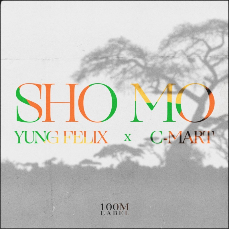 """Yung Felix"" & ""C-Mart"" Teams Up For New Song – ""SHO MO"" 1"