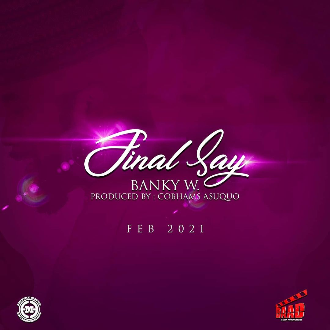 Banky W Final Say Lyrics