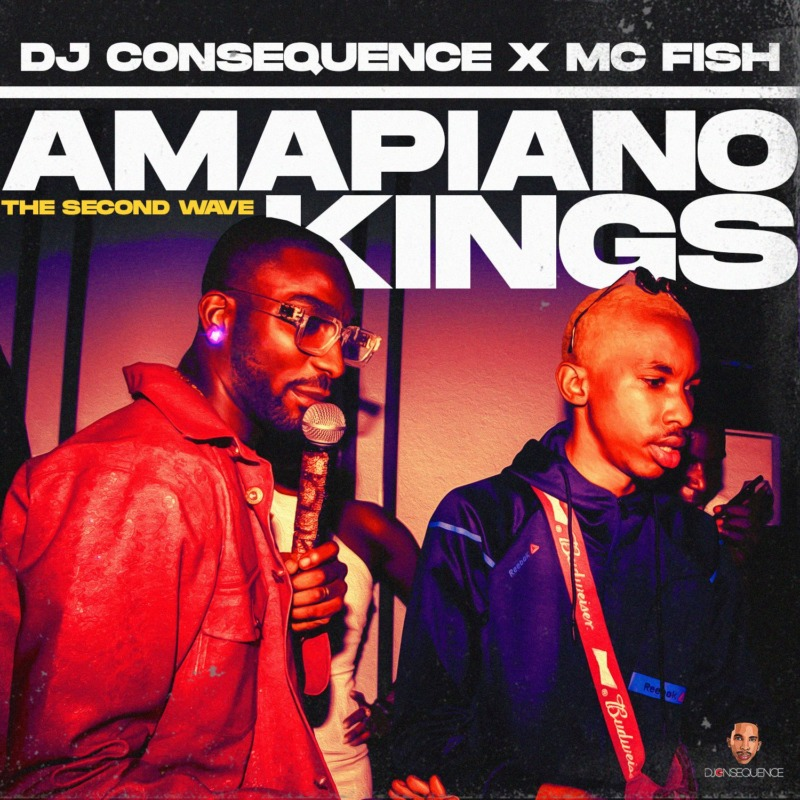 DJ Consequence Amapiano Kings (The Second Wave)