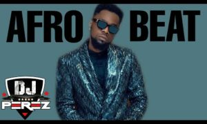 DJ Perez Best Of Naija Afrobeat Mix 2021