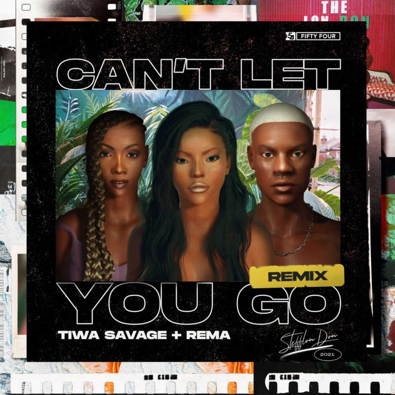 """Image result for Stefflon Don features Tiwa Savage & Rema in """"Can't Let You Go"""" Remix"""