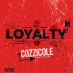 """Cozzicole – """"Loyalty"""""""