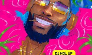 DJ Hol Up Afrobeats Mix 2020