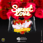 "[Mixtape] DJ Baddo – ""Sweet Love Mix"" (Val Edition)"