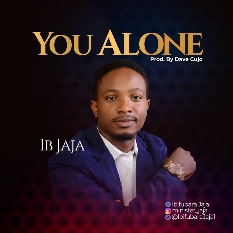 """IB Jaja – """"You Alone"""" (Prod. By Dave Cujo) 1"""