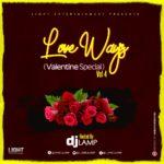 """[Mixtape] DJ Lamp – """"Love Ways"""" Vol. 4 (Valentine Special)"""