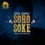 "Gidi Geng – ""Soro Soke"" ft. Asha Gangali"