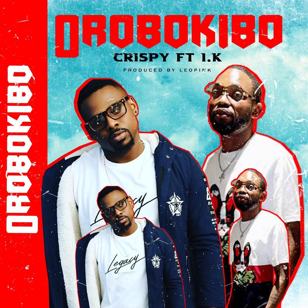 """Cripsy – """"Orobokibo"""" ft. I.K (Prod. By Liupink) 1"""