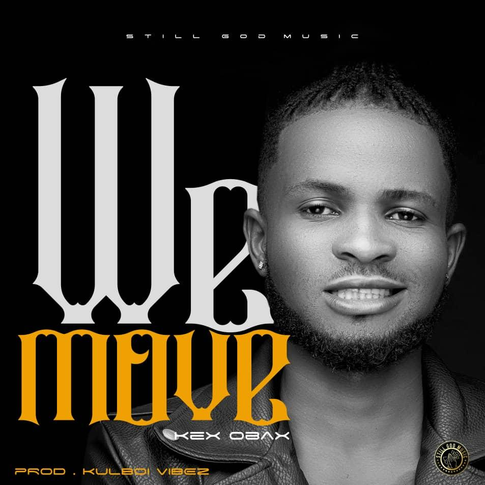 "Kex Obax – ""We Move"" (Prod. By Kulboy) 1"