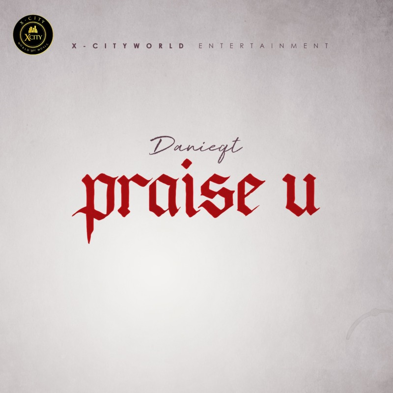 """Danie Qt – """"Praise U"""" 1"""
