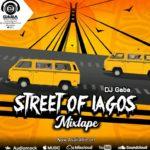 "[Mixtape] DJ Gaba – ""Street Of Lagos"" Mix"