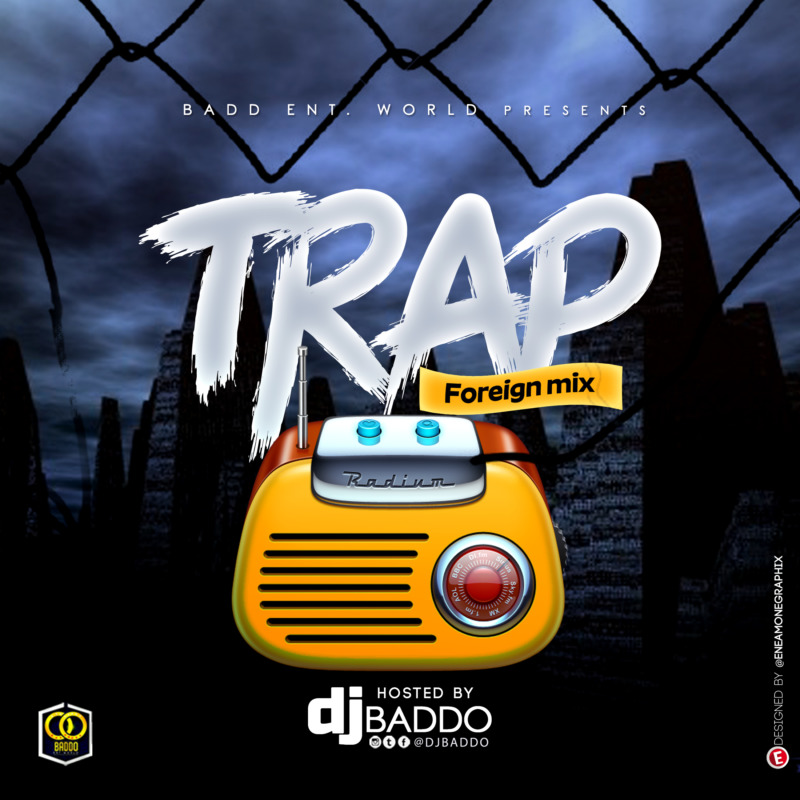 Dj Baddo Trap Foreign Mix