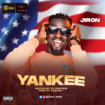 """""""Jiron"""" Returns With A New Banger Titled – """"Yankee"""""""