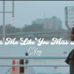"[Lyrics] CKAY – ""Kiss Me Like You Miss Me"""