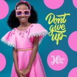 "Makayla Malaka – ""Don't Give Up"""