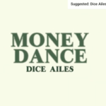 "Dice Ailes – ""Money Dance Lyrics"""