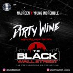 """Black Wall Street Release New Anthem – """"Dirty Wine"""" by """"Maureen"""" ft. 'Young Incredible'"""