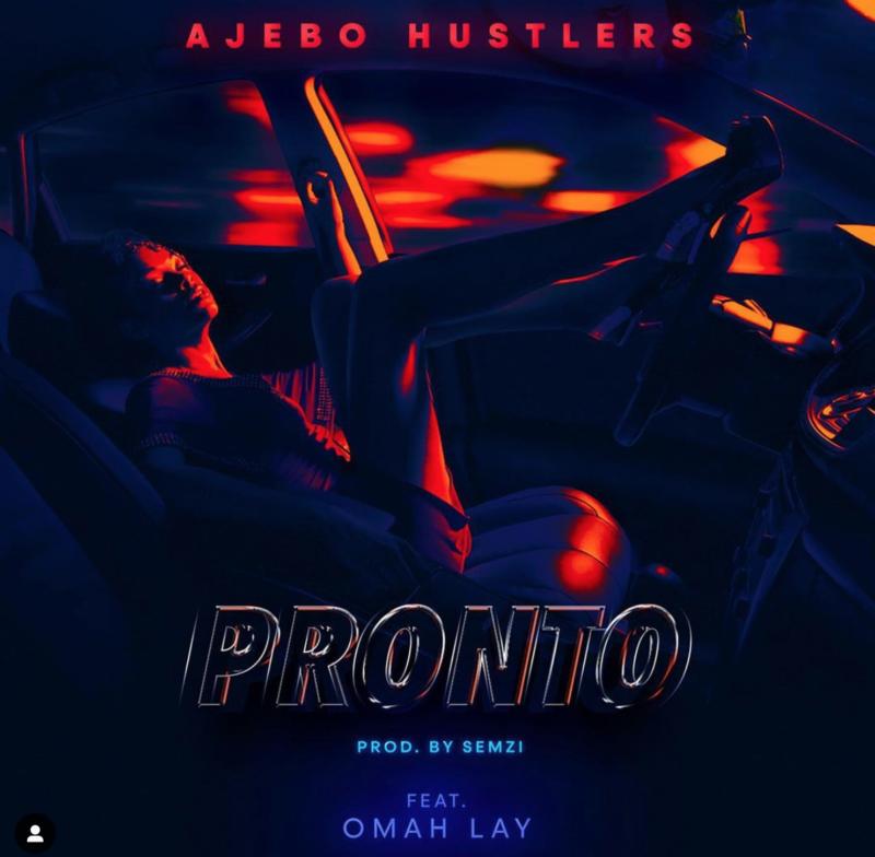 Ajebo Hustlers Pronto Omah Lay