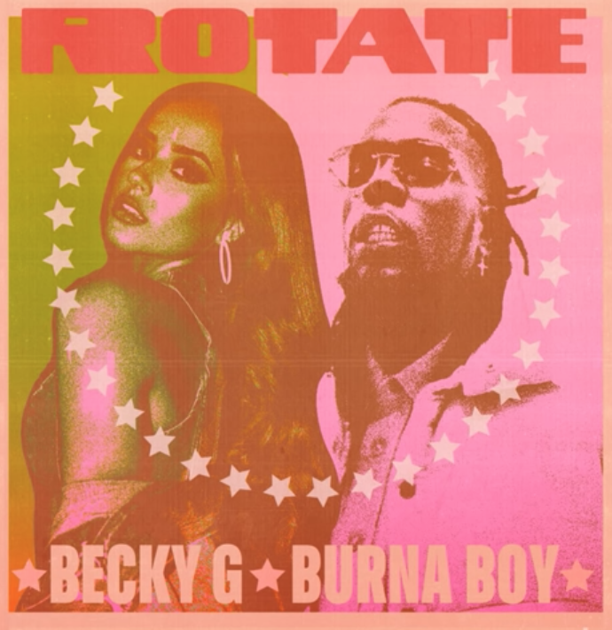 Becky G, Burna Boy Rotate