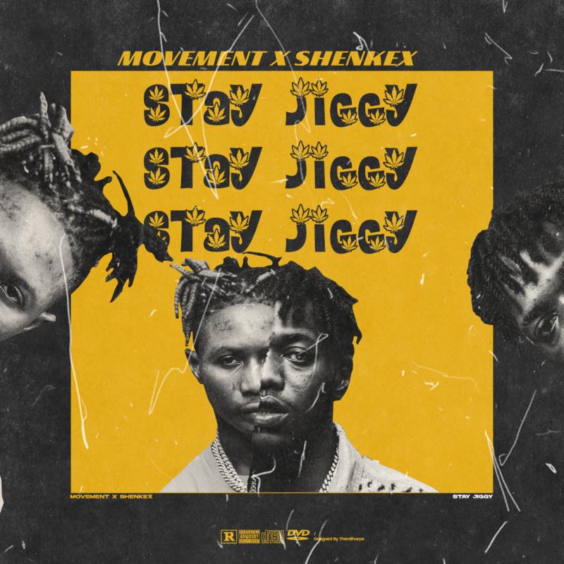 "Movement x Shenkex – ""Stay Jiggy"" 1"
