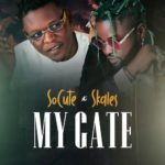 "So Cute – ""My Gate"" ft. Skales"