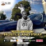 "Teablunt – ""Hustle and Pray"" ft. Saint Mo"