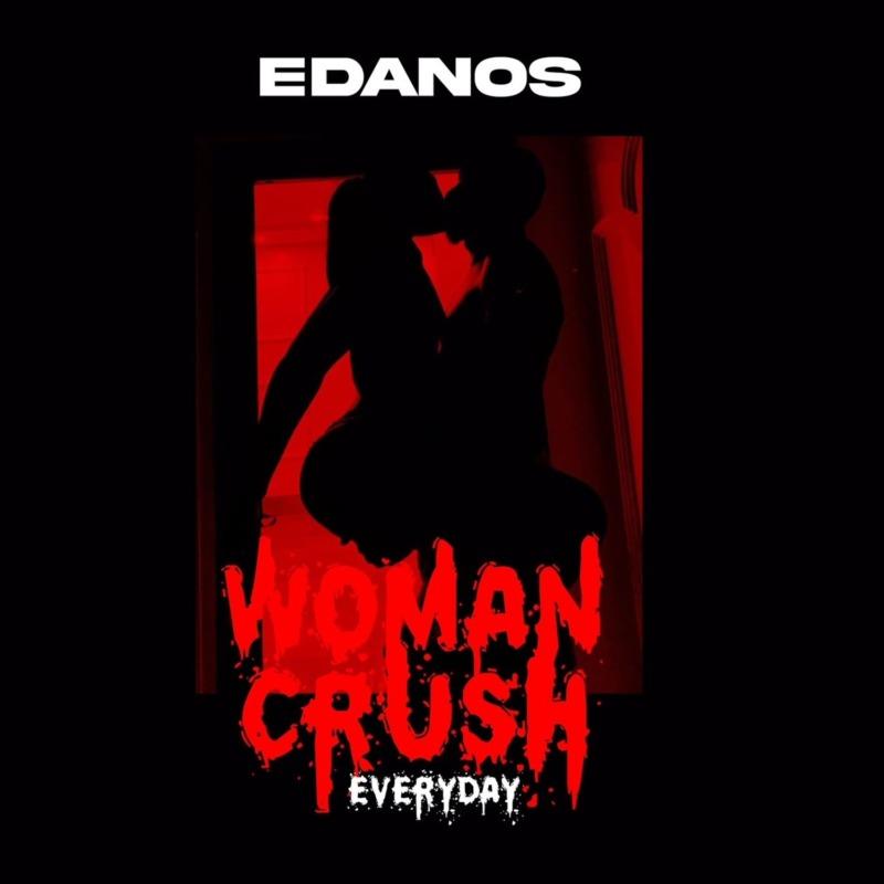 "Edanos – ""Woman Crush Everyday"" (WCE) 1"