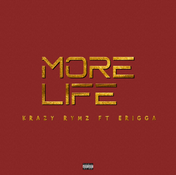 "[Mp3] Krazy Rymz – ""More Life"" ft. Erigga"