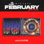 "[Mix] DJ Latitude – ""Tooxclusive February Mixtape"" (Valentine Special)"