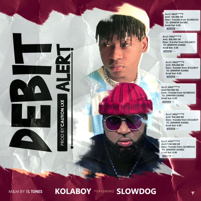 "Kolaboy – ""Debit Alert"" Ft. Slowdog 1"