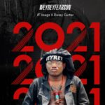 "Weyreyfearson – ""2021"" ft. Vsagz x Dessy Carter"
