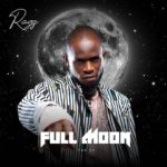 "[EP] Ragz – ""Full Moon"" The EP ft. Sugar boy"