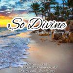 "Berryboy x Placid – ""So Divine"""