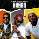 "OG hyper x Small Doctor x Mohbad – ""Sugar Daddy"""