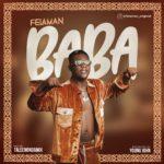 Felaman – 'Baba' (Prod. by Young John)