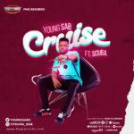 "Young Sab –  ""Cruise"" ft. Scuba"