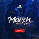 """[DJ Mix] DJ Latitude – """"Tooxclusive March Mixtape"""""""
