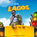 """[Audio + Video] Philipo – """"Lagos"""""""