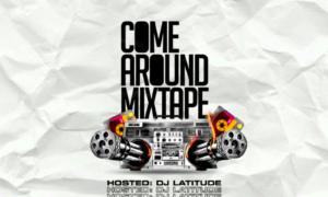 DJ Latitude Come Around Mixtape