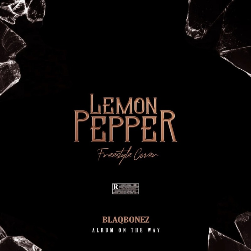 Blaqbonez Lemon Pepper (Freestyle)